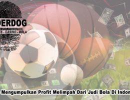 Judi Bola Di Indonesia - Agen Judi Bola dan Poker Online Terpercaya